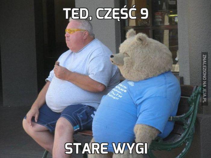 Ted, część 9