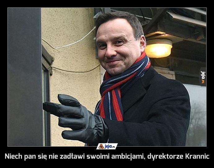 Niech pan się nie zadławi swoimi ambicjami, dyrektorze Krannic