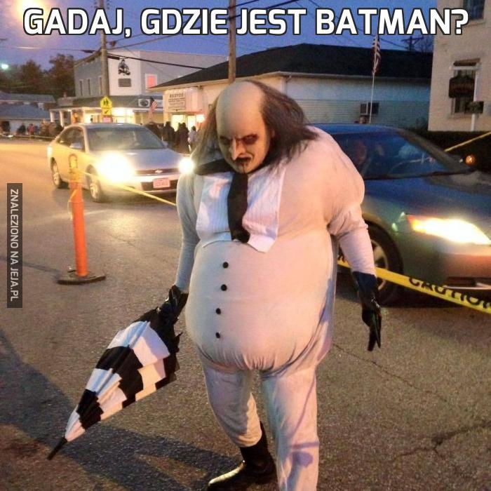 Gadaj, gdzie jest Batman?