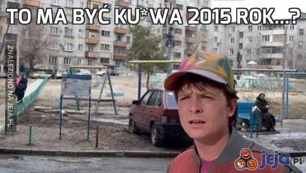 To ma być ku*wa 2015 rok...?