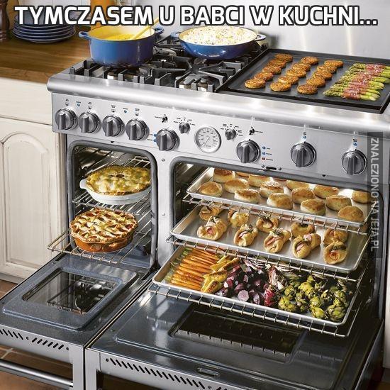 Tymczasem u babci w kuchni...
