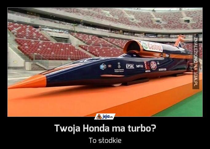 Twoja Honda ma turbo?