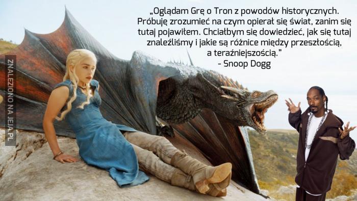 Snoop Dogg myśli, że Gra o Tron wydarzyła się naprawdę...