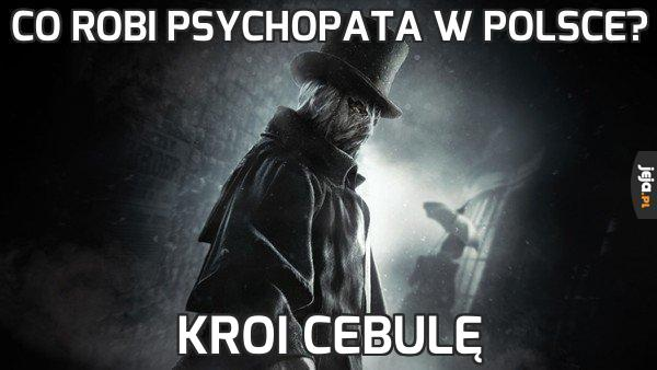 Co robi psychopata w Polsce?