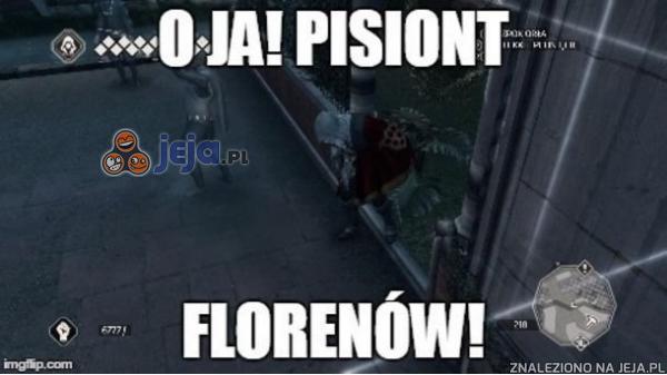 O ja! Pisiont florenów!