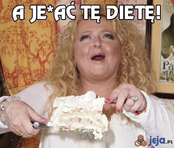 Jaka dieta?! Dawać więcej torta!