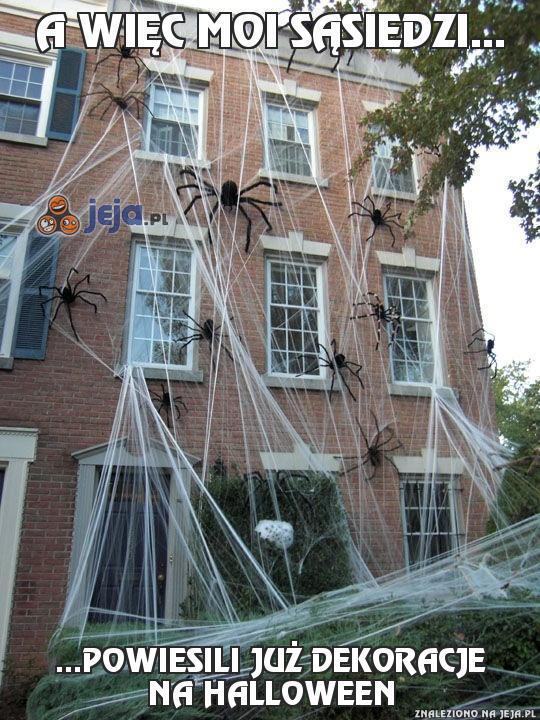 A więc moi sąsiedzi...