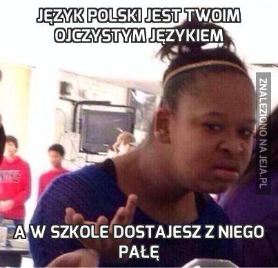 Język polski jest Twoim ojczystym językiem