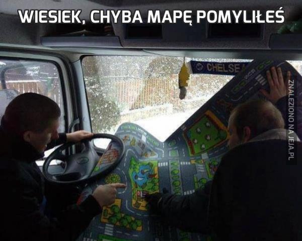 Wiesiek, chyba mapę pomyliłeś