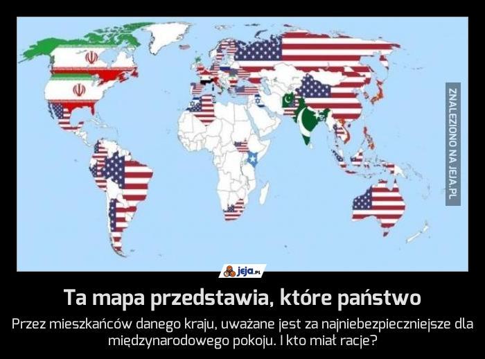 Ta mapa przedstawia, które państwo
