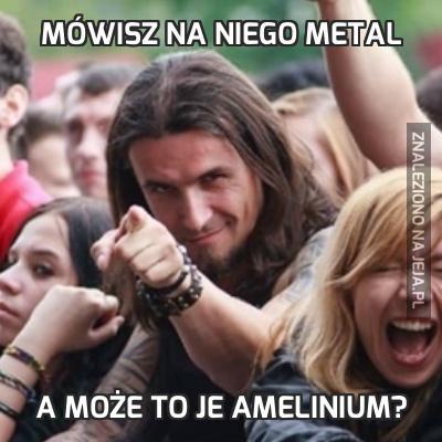 Mówisz na niego metal