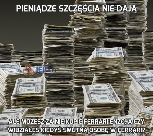 Pieniądze szczęścia nie dają