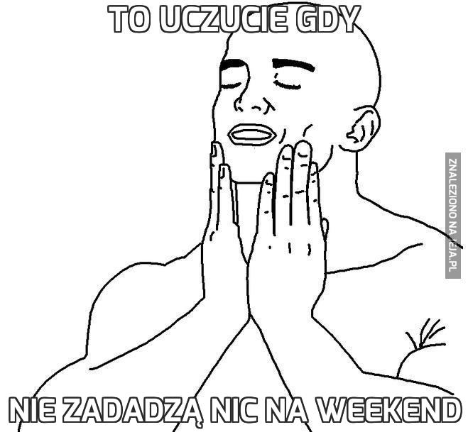 To uczucie gdy