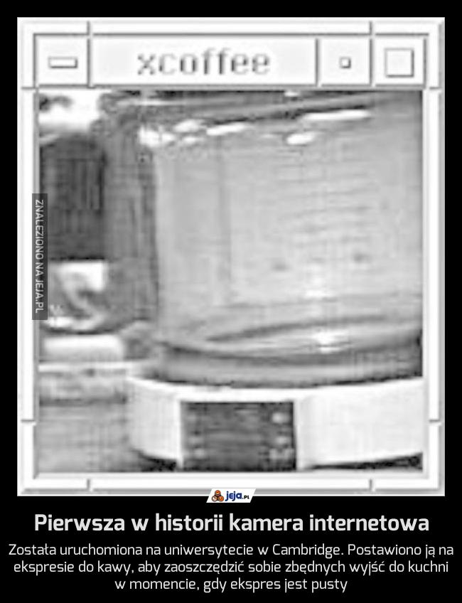 Pierwsza w historii kamera internetowa