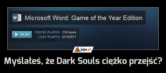Myślałeś, że Dark Souls ciężko przejść?