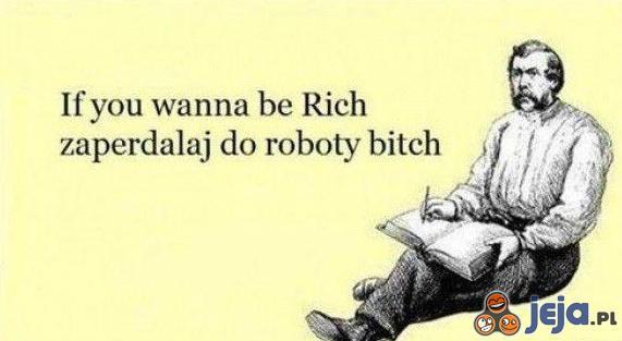 Chcesz być bogaty?