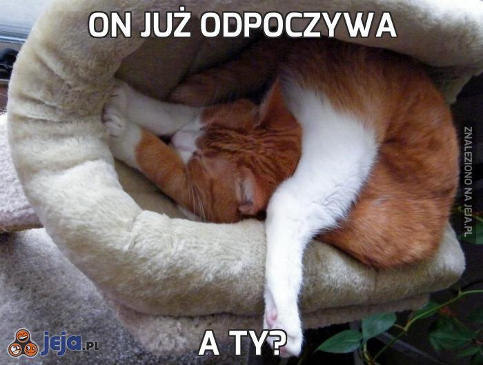 On już odpoczywa