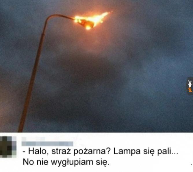 Będą mnie tu poprawiać lingwistycznie w czasie pożaru...