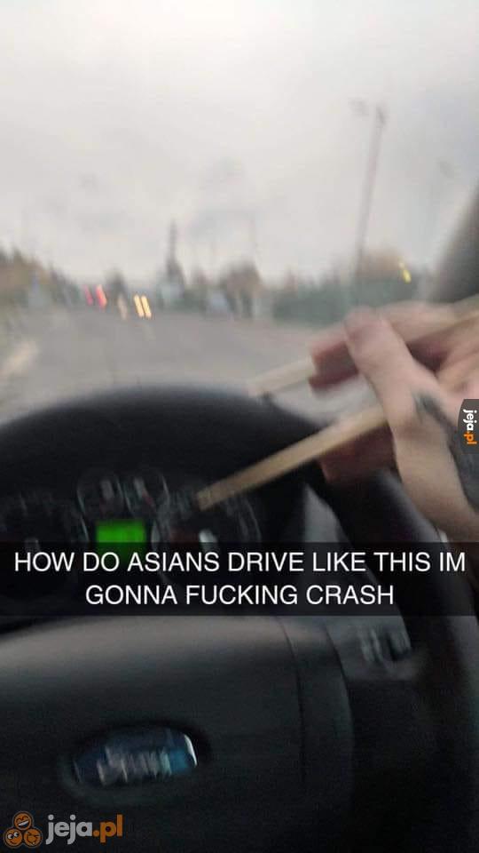 Jak Azjaci mogą tak jeździć?!