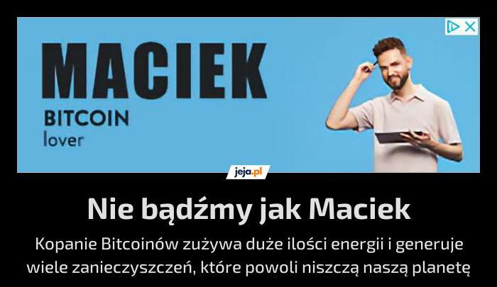 Nie bądźmy jak Maciek