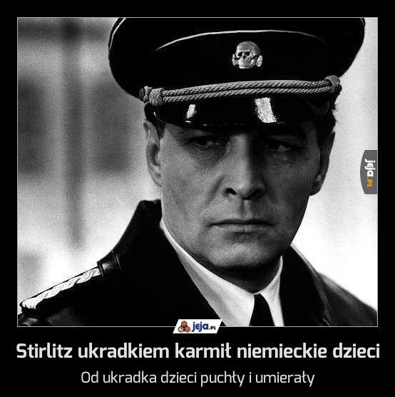 Stirlitz ukradkiem karmił niemieckie dzieci