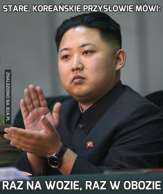 Stare, koreańskie przysłowie mówi: