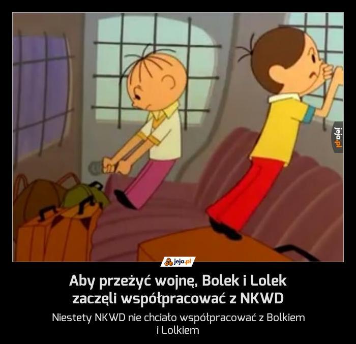 Aby przeżyć wojnę, Bolek i Lolek zaczęli współpracować z NKWD