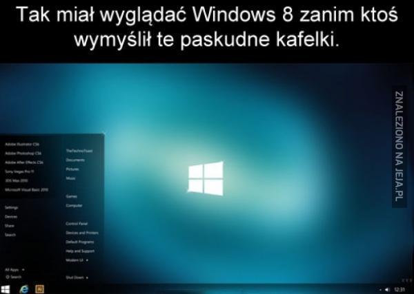 Windows 8 wcale nie musiał być paskudny