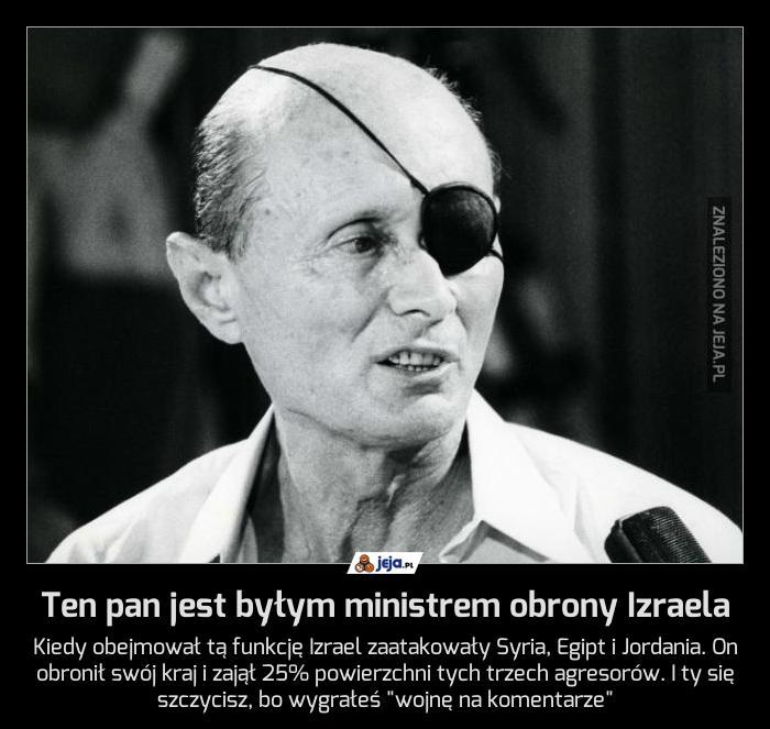 Ten pan jest byłym ministrem obrony Izraela