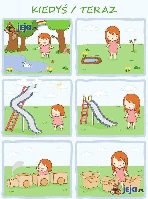 Dorosłość niszczy dziecięce wspomnienia