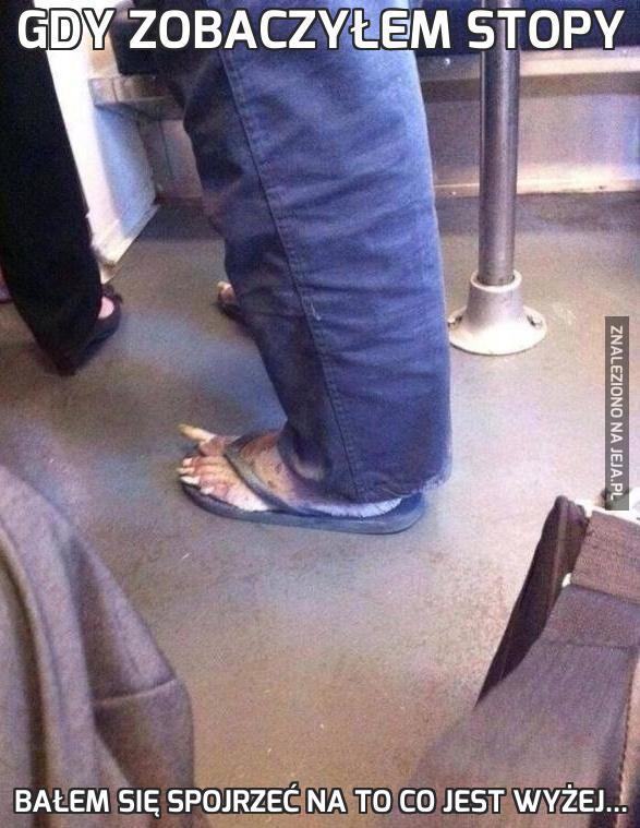 Gdy zobaczyłem stopy