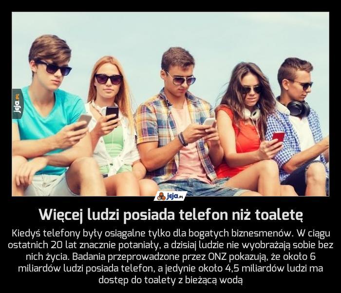 Więcej ludzi posiada telefon niż toaletę