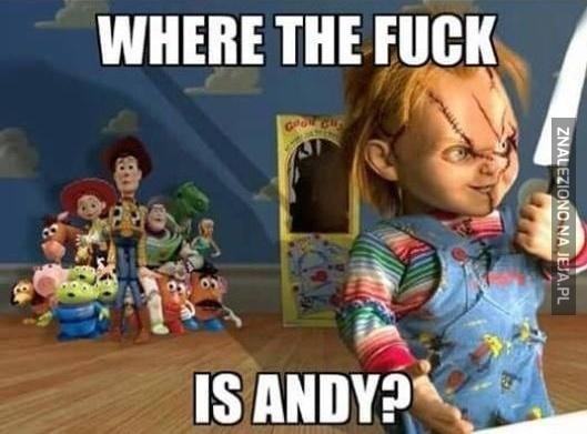 Zapytam jeszcze raz. Gdzie jest Andy?