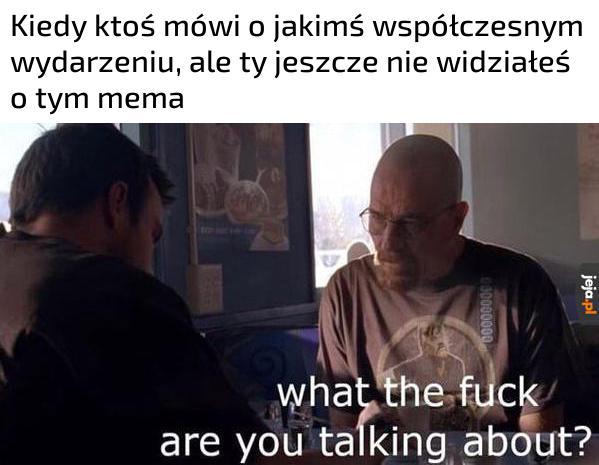O czym ty mówisz?