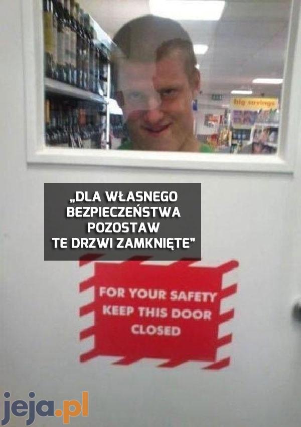 Serio, nie otwieraj ich