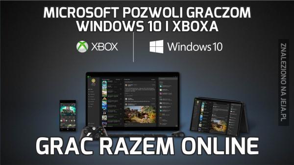 Microsoft pozwoli graczom Windows 10 i Xboxa