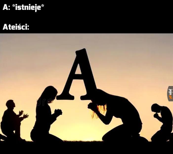 A nasze, które jesteś w alfabecie...