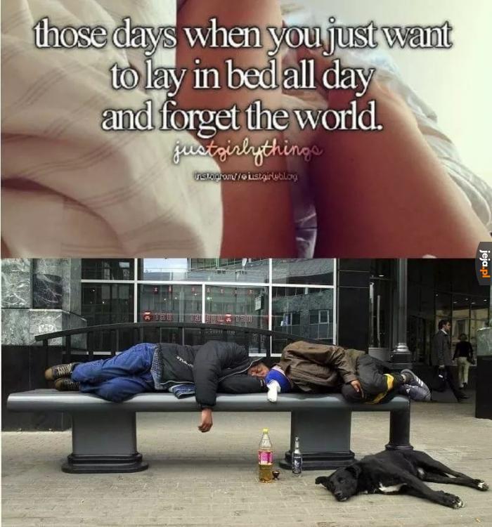 Kiedy chcesz cały dzień zostać w łóżku i zapomnieć o świecie