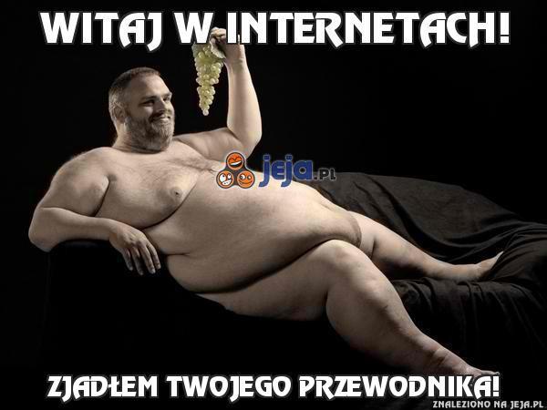 Witaj w Internetach!