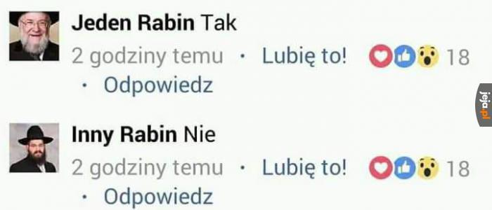 Jeden Rabin powie tak, a inny powie nie