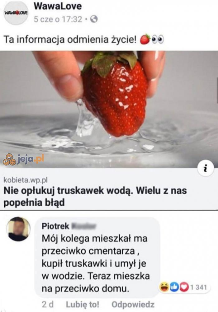 Nie lekceważ mokrych truskawek!