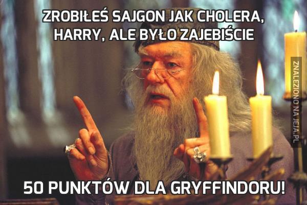 Zrobiłeś sajgon jak cholera, Harry, ale było zajebiście