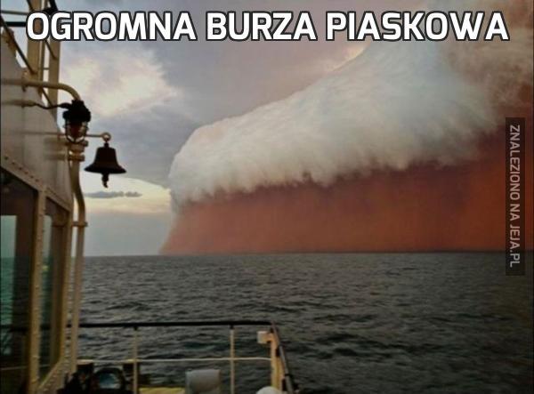 Ogromna burza piaskowa
