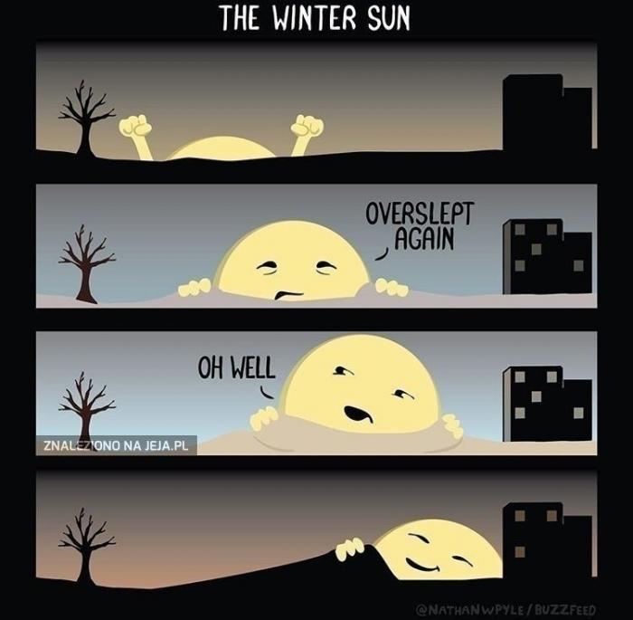 Słońce w zimie lubi sobie pospać