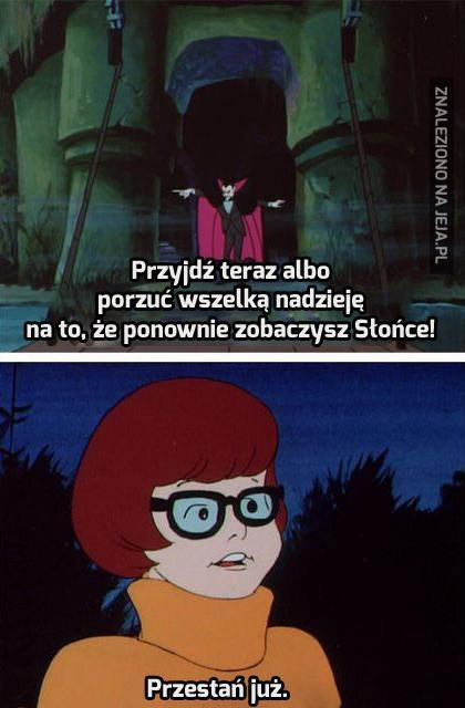 Velma ma dość tych wszystkich wampirów