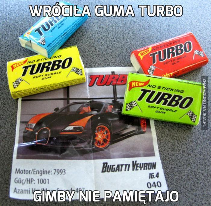 Wróciła guma Turbo