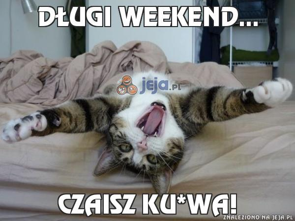 Długi weekend...