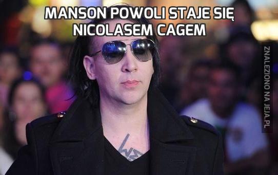 Manson powoli staje się Nicolasem Cagem