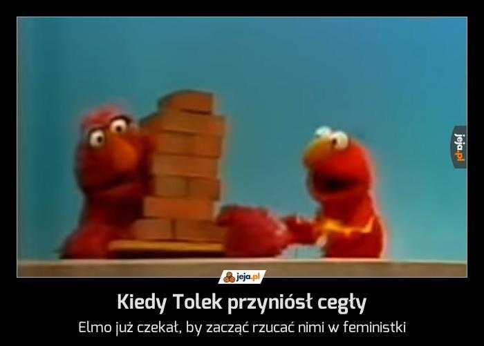 Elmo zawsze był tradycjonalistą przez duże T