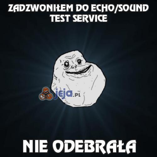Zadzwoniłem do Echo/Sound Test Service
